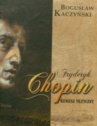 Fryderyk Chopin. Geniusz muzyczny (+ CD) - okładka książki