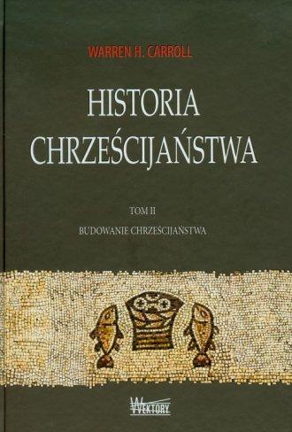 Historia chrześcijaństwa. Tom 2. - okładka książki
