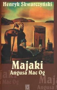 Majaki Angusa Mac Og - okładka książki