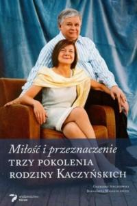 Miłość i przeznaczenie. Trzy pokolenia rodziny Kaczyńskich - okładka książki