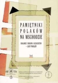 Pamiętniki Polaków na Wschodzie. Tom 2 - okładka książki
