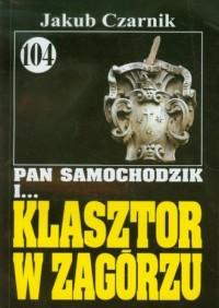 Pan Samochodzik i ... Klasztor w Zagórzu - okładka książki