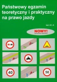 Państwowy egzamin teoretyczny i praktyczny na prawo jazdy A1, A - okładka książki