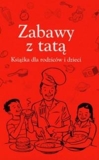 Zabawy z tatą - okładka książki