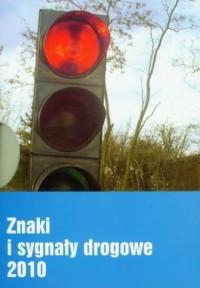 Znaki i sygnały drogowe 2010 - okładka książki