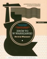 Zrób to w Warszawie / Do it in Warsaw Edycja 2010 - okładka książki