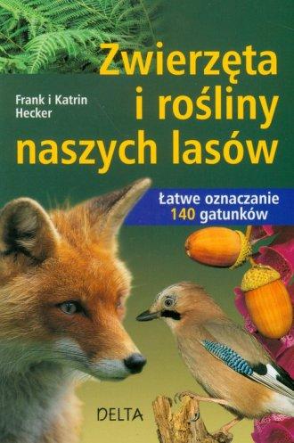 Zwierzęta i rośliny naszych lasów - okładka książki