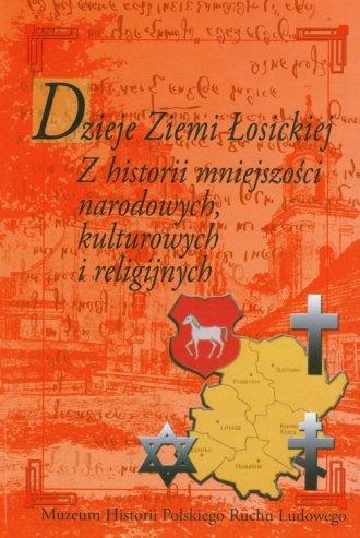 Dzieje Ziemi �osickiej. Z historii mniejszo�ci narodowych, kulturowych i religijnych