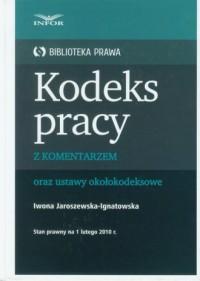 Kodeks pracy z komentarzem oraz ustawy okołokodeksowe. Stan prawny na 1 lutego 2010 r. - okładka książki
