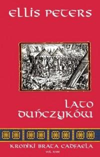 Lato Duńczyków. Seria: Kroniki brata Cadfaela. Vol. XVIII - okładka książki