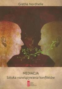 Mediacja. Sztuka rozwiązywania konfliktów - okładka książki