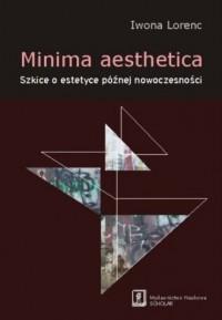 Minima aesthetica. Szkice o estetyce późnej nowoczesności - okładka książki
