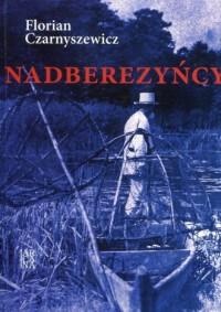 Nadberezyńcy - Florian Czarnyszewicz - okładka książki