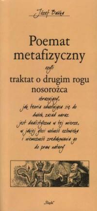 Poemat metafizyczny czyli traktat o drugim rogu nosorożca... - okładka książki