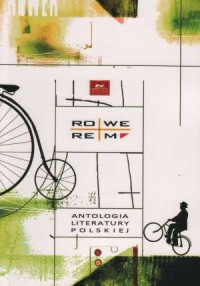 Rowerem. Antologia literatury polskiej - okładka książki