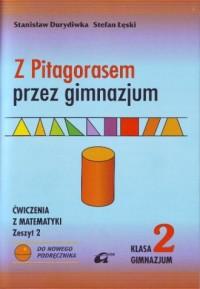Z Pitagorasem przez gimnazjum. Klasa 2. Ćwiczenia do matematyki. Zeszyt 2 - okładka podręcznika