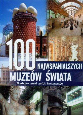 100 najwspanialszych muzeów świata. - okładka książki