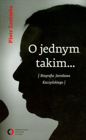 O jednym takim biografia kaczyńskiego