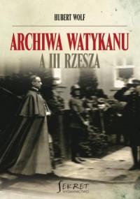 Archiwa Watykanu a III Rzesza - okładka książki