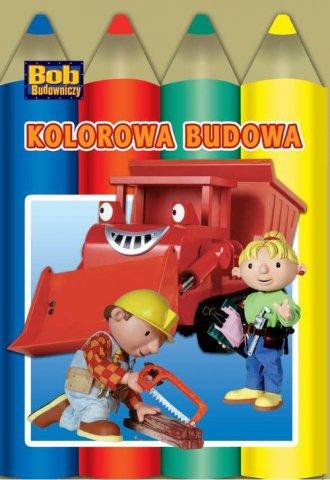 Bob Budowniczy. Kolorowa budowa - okładka książki