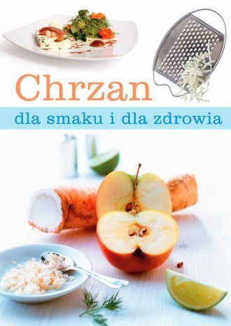 Chrzan dla smaku i dla zdrowia - okładka książki
