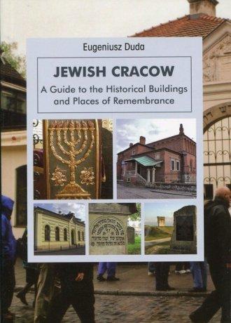 Jewish Cracow. A Guide to the Historical - okładka książki