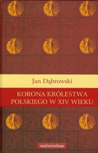 Korona królestwa polskiego w XIV - okładka książki
