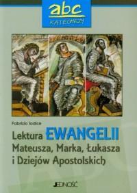 Lektura Ewangelii, Mateusza, Marka, Łukasza i Dziejów Apostolskich - okładka książki