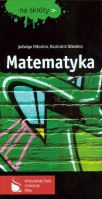 Matematyka. Na skróty - okładka książki