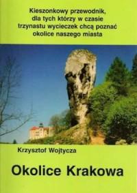 Okolice Krakowa. Kieszonkowy przewodnik - okładka książki