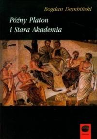 Późny Platon i Stara Akademia - okładka książki