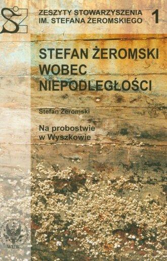Stefan Żeromski wobec niepodległości - okładka książki
