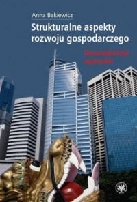 Strukturalne aspekty rozwoju gospodarcze. Doświadczenia azjatyckie - okładka książki