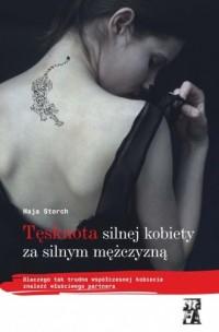 Tęsknota silnej kobiety za silnym - okładka książki