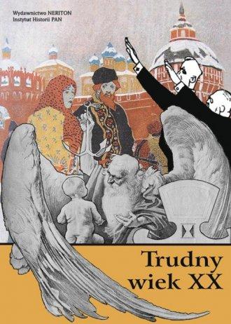 Trudny wiek XX - okładka książki