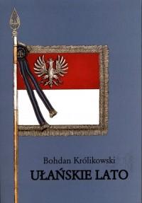 Ułańskie lato. Od Krechowiec do Komarowa - okładka książki