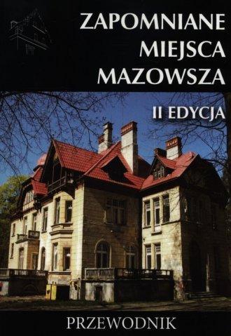 Zapomniane miejsca Mazowsza. Przewodnik - okładka książki