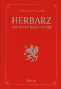 Herbarz szlachty kaszubskiej. Tom 3 - okładka książki