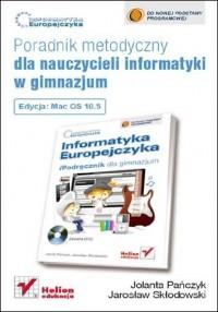 Informatyka Europejczyka. Poradnik metodyczny dla nauczycieli informatyki w gimnazjum. Edycja Mac OS 10.5 - okładka książki