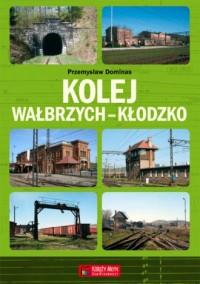 Kolej Wałbrzych-Kłodzko - Przemysław - okładka książki