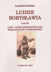 Ludzie Borysławia. Tom 3. Losy - okładka książki