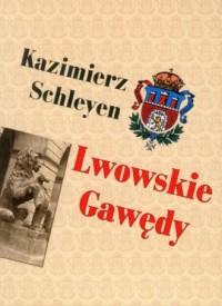 Lwowskie gawędy - Kazimierz Szleyen - okładka książki