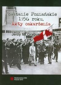 Powstanie Poznańskie 1956. Akty oskarżenia - okładka książki