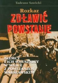 Rozkaz: zdławić powstanie - Tadeusz - okładka książki
