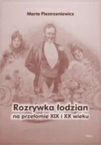 Rozrywka łodzian na przełomie XIX - okładka książki