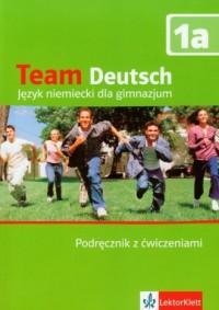 Team Deutsch 1a. Język niemiecki. Gimnazjum. Podręcznik z ćwiczeniami (+ CD) - okładka podręcznika