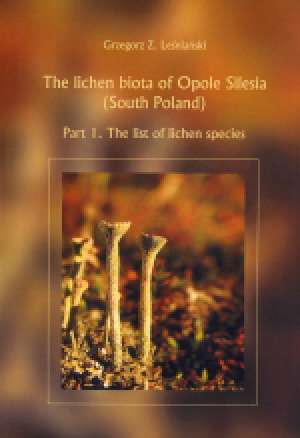 The lichen biota of Opole Silesia - okładka książki