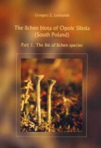 The lichen biota of Opole Silesia - Grzegorz Leśniański - okładka książki