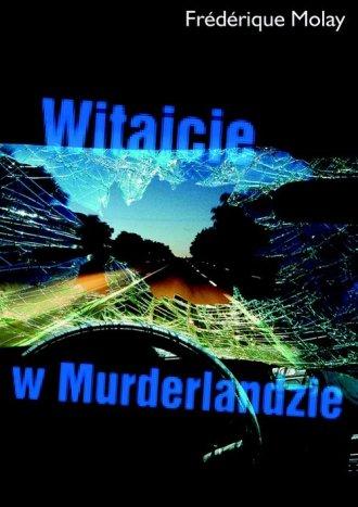 Witajcie w Murderlandyie - okładka książki
