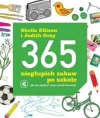 365 niegłupich zabaw po szkole - okładka książki